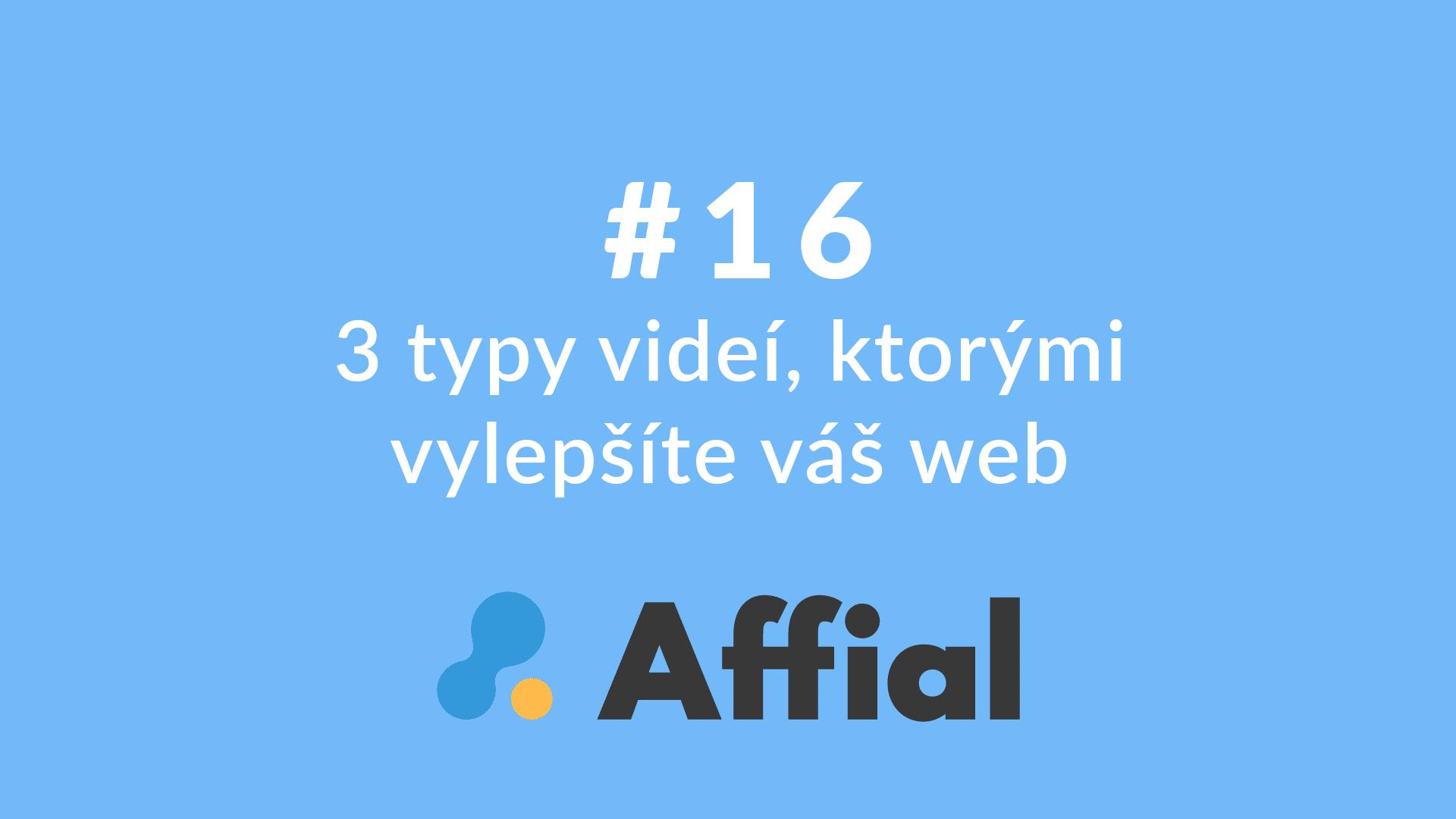 Affial Univerzita 16 - Videá, ktoré vylepšia váš web