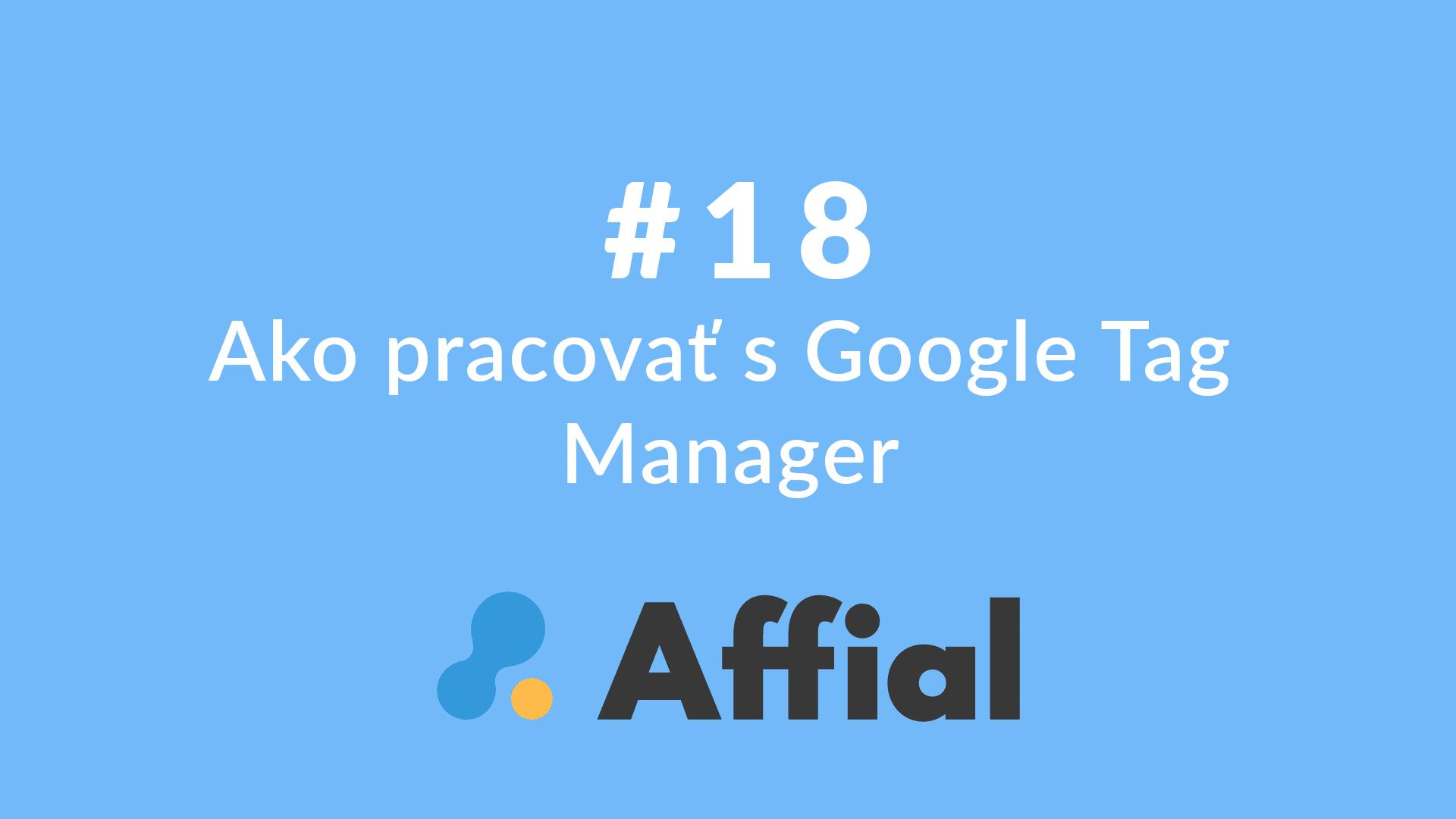 Affial Univerzita 18 - Google Tag Manager