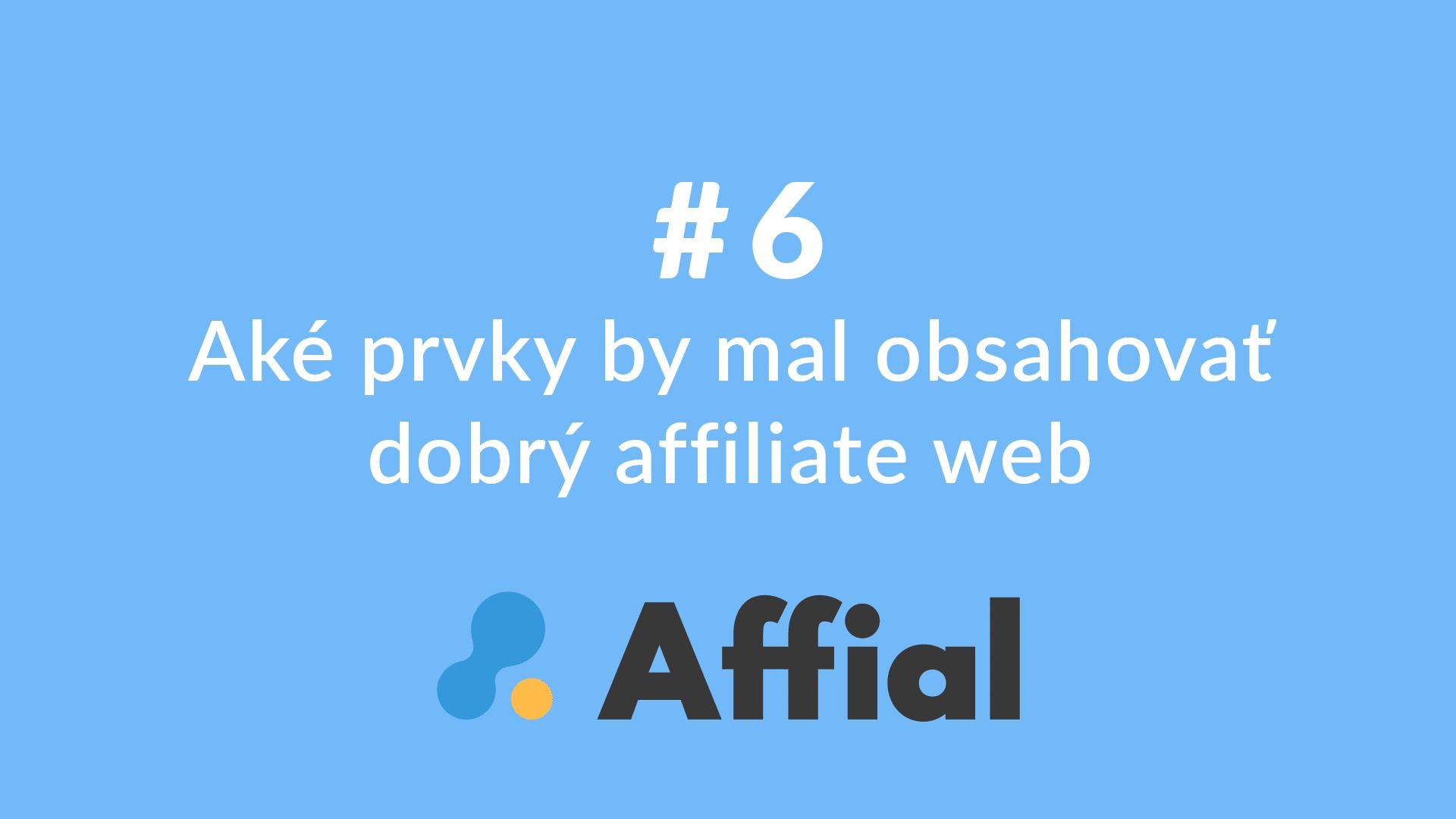 Affial Univerzita 6 - Čo obsahuje dobrý affiliate web