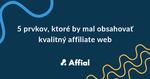 čo by mal obsahovať kvalitný affiliate web