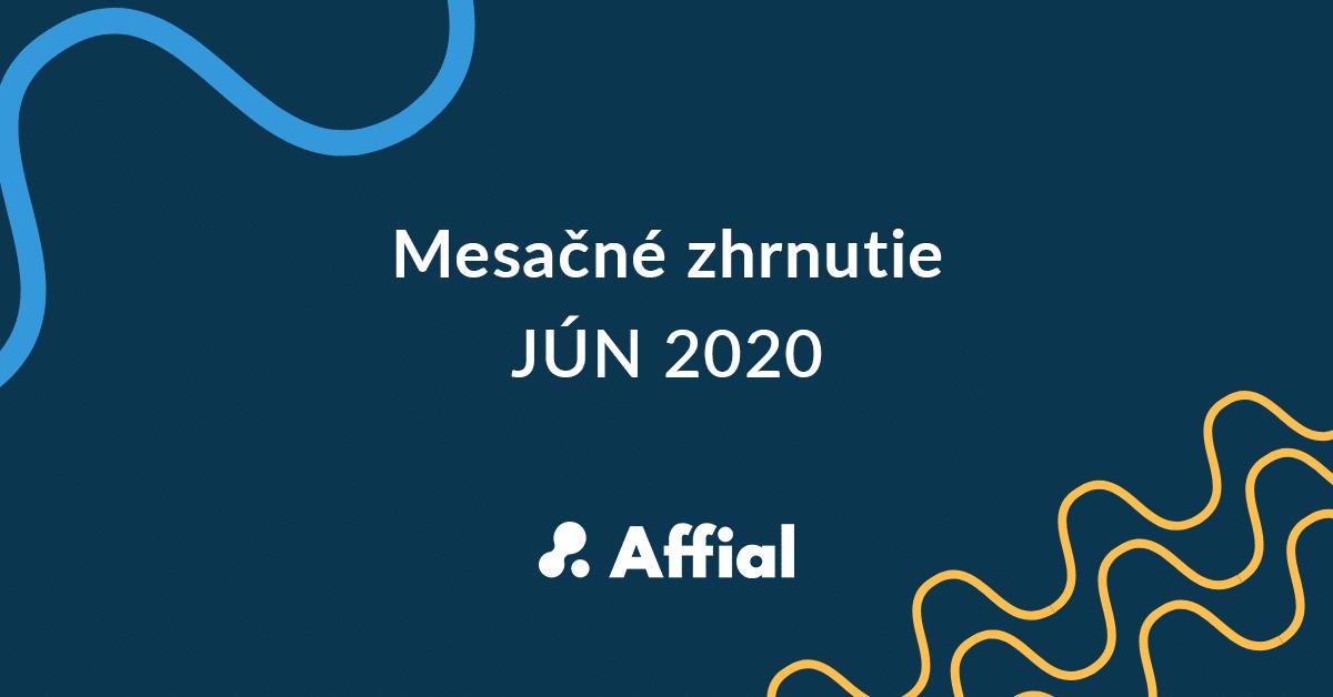 Mesačné zhrnutie jún 2020