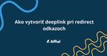 Ako vytvoriť deeplink pri redirect odkazoch