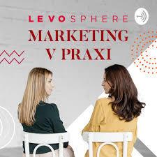 Levosphere podcast marketing v praxi