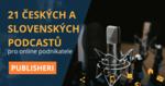 české a slovenské podnikatelské podcasty