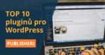 TOP 10 pluginů pro WordPress